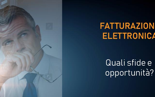 Sfide e opportunità da affrontare con la Fatturazione Elettronica